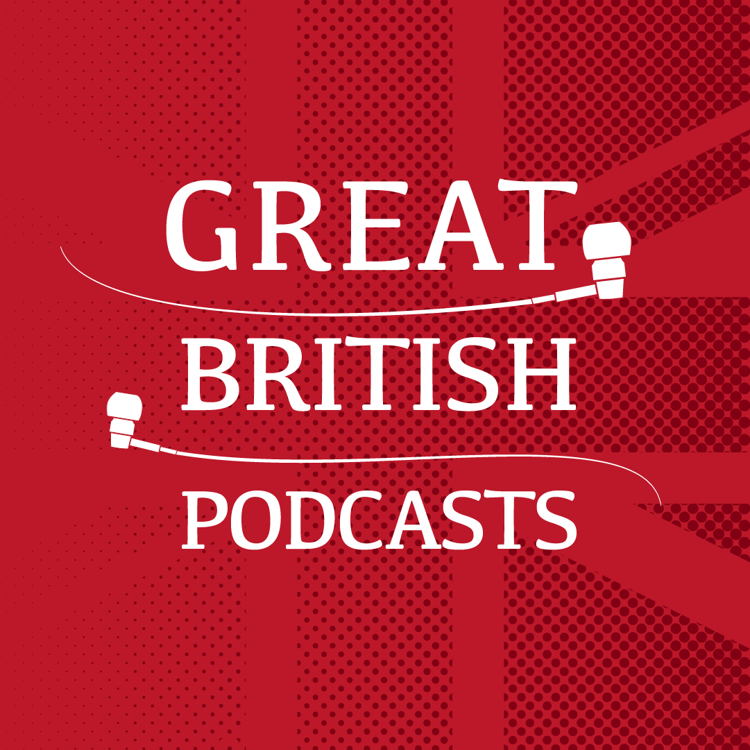 Great British Podcasts